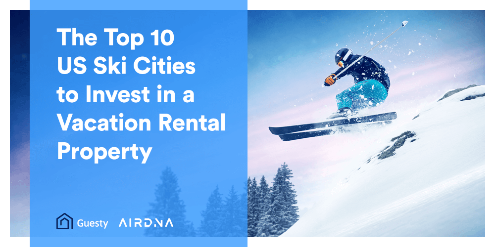 The top 10 US ski cities to invest in a vacation rental property