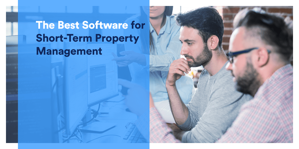 The Best Software for Short Term Property Management
