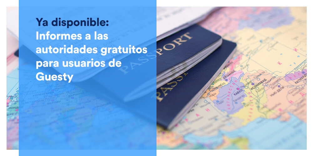 Ya disponible: Informes a las autoridades gratuitos para usuarios de Guesty